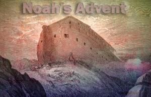 Noah's advent